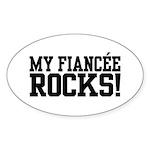 My Fiancee Rocks Oval Sticker