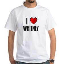 I LOVE WHITNEY Shirt