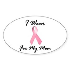 I Wear Pink For My Mom 1.2 Oval Decal