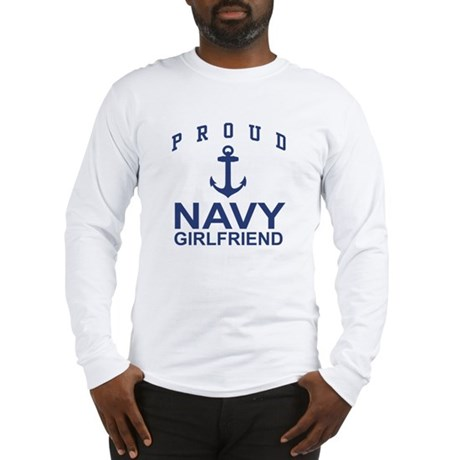 Proud Navy Girlfriend Long Sleeve T-Shirt