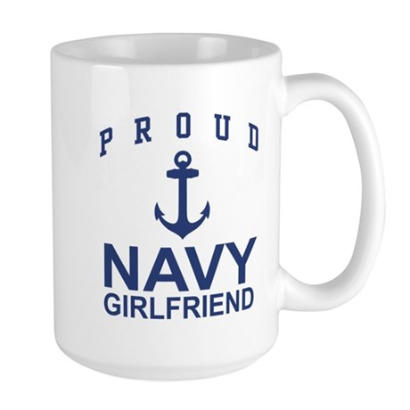 Proud Navy Girlfriend Large Mug