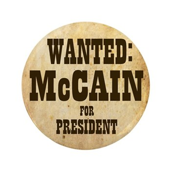 """Wanted: McCain 3.5"""" Button"""