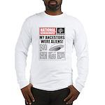 Ancestors Were Aliens Long Sleeve T-Shirt