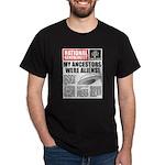 Ancestors Were Aliens Dark T-Shirt