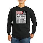 Ancestors Were Aliens Long Sleeve Dark T-Shirt