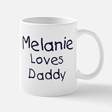 Melanie loves daddy Mug