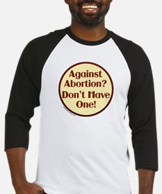 Against Abortion? Don't have  Baseball Jersey