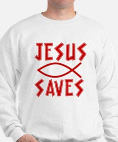Jesus Saves! Sweatshirt