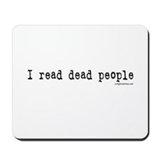 I read dead people Mousepad