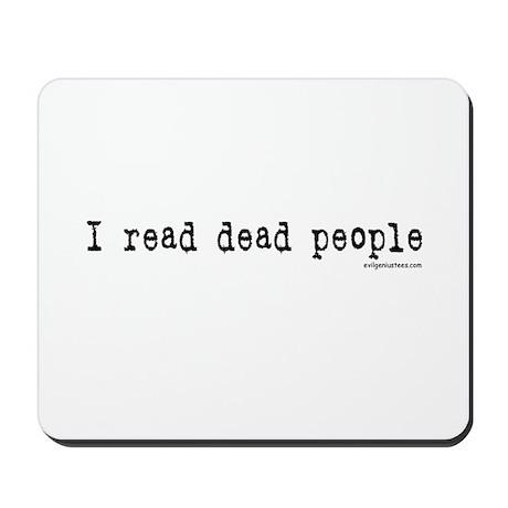 I read dead people Mousepad