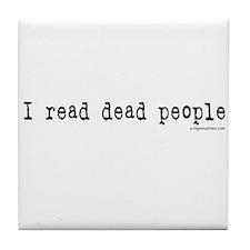 I read dead people Tile Coaster