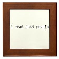 I read dead people Framed Tile