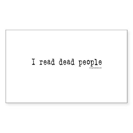 I read dead people Rectangle Sticker