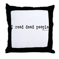 I read dead people Throw Pillow