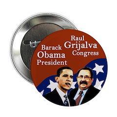 Barack Obama Raul Grijalva Campaign Button