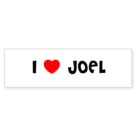 I LOVE JOEL Bumper Sticker