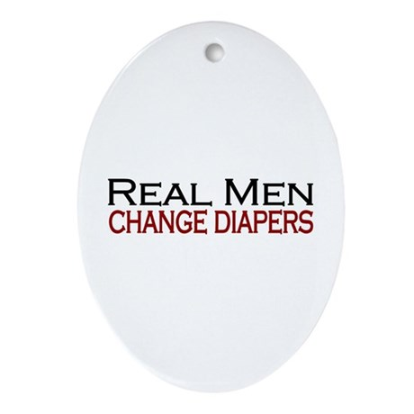 Real Men Change Diapers Oval Ornament