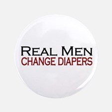 "Real Men Change Diapers 3.5"" Button"