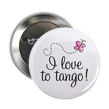 "I Love To Tango 2.25"" Button"