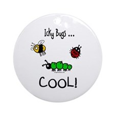 icky bugs ...COOL Ornament (Round)