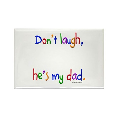 Don't laugh, he's my dad Rectangle Magnet (10 pack