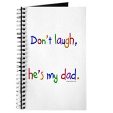 Don't laugh, he's my dad Journal
