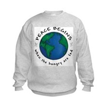 Peace Begins When The Hungry Are Fed Sweatshirt