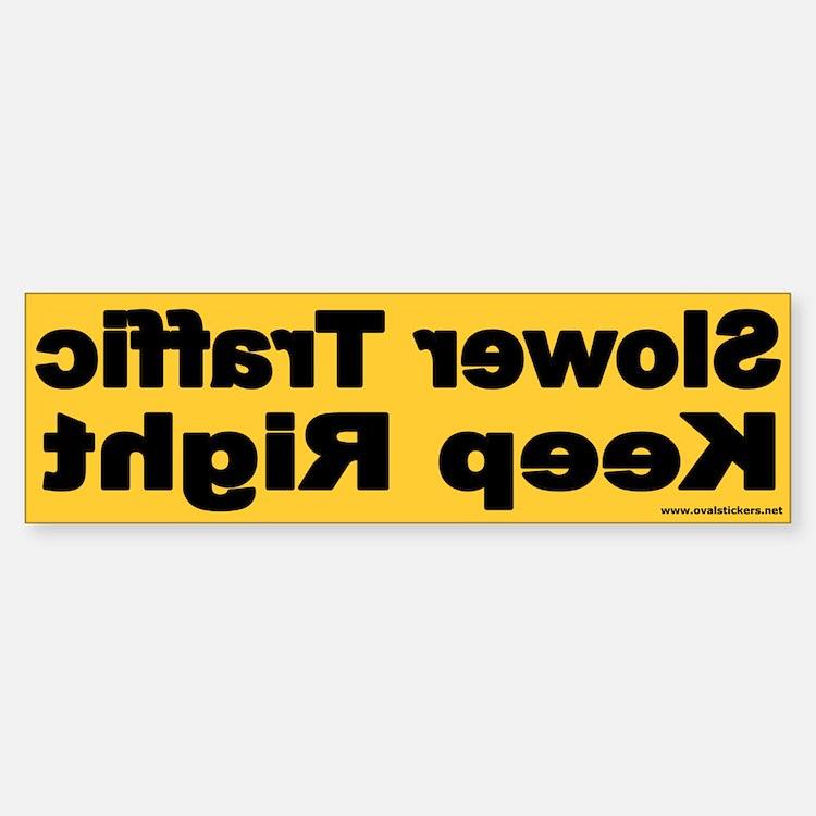 Slower Traffic Keep Right Bumper Sticker (Yellow)