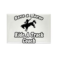 """Save Horse, Ride Track Coach"" Rectangle Magnet"