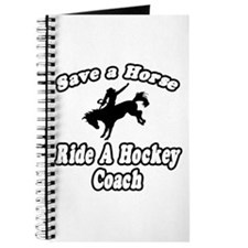 """Save Horse, Ride Hockey Coach"" Journal"