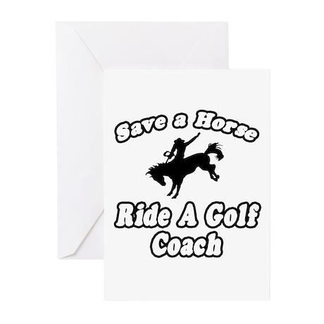 """Save Horse, Ride Golf Coach"" Greeting Cards (Pk o"