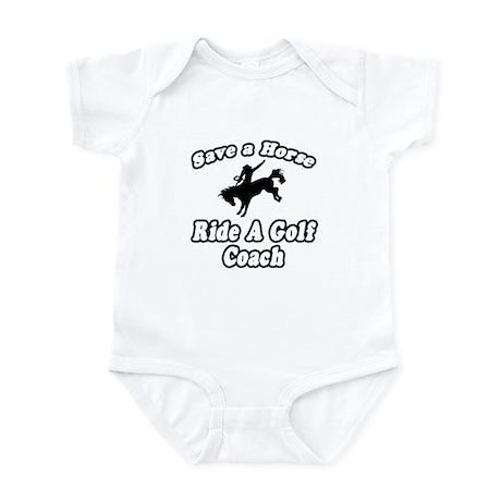 """Save Horse, Ride Golf Coach"" Infant Bodysuit"