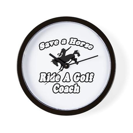 """Save Horse, Ride Golf Coach"" Wall Clock"