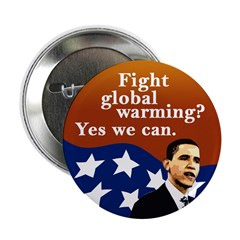 Fight global warming? Yes we can. button