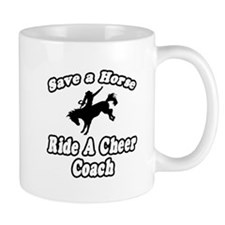 """Save Horse, Ride Cheer Coach"" Mug"