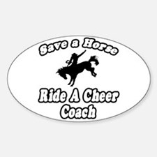 """Save Horse, Ride Cheer Coach"" Oval Decal"