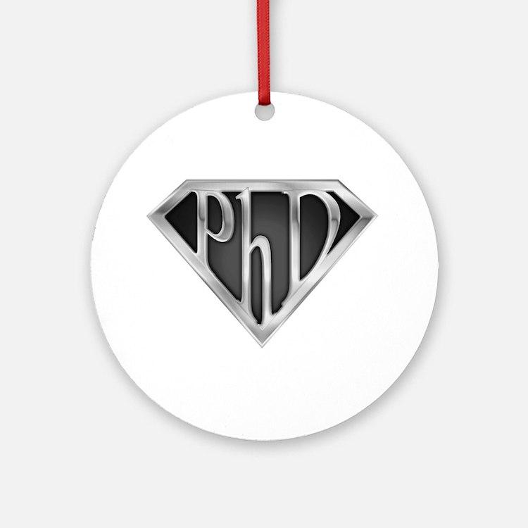Super PhD - metal Ornament (Round)