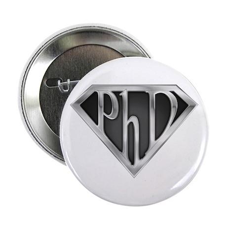 """Super PhD - metal 2.25"""" Button"""