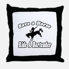 """Save Horse, Ride Bartender"" Throw Pillow"