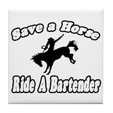 """""""Save Horse, Ride Bartender"""" Tile Coaster"""