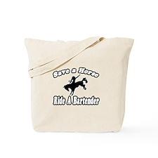"""Save Horse, Ride Bartender"" Tote Bag"