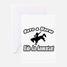 """""""Save Horse, Ride Accountant"""" Greeting Card"""