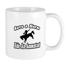 """Save Horse, Ride Accountant"" Mug"