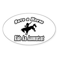 """""""Save Horse, Ride Accountant"""" Oval Decal"""