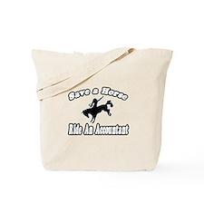 """Save Horse, Ride Accountant"" Tote Bag"