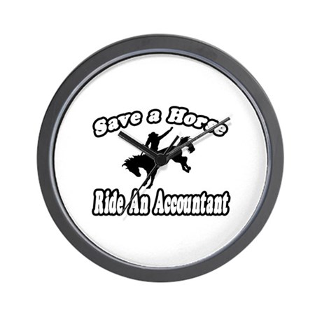 """Save Horse, Ride Accountant"" Wall Clock"
