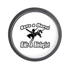 """""""Save Horse, Ride Biologist"""" Wall Clock"""