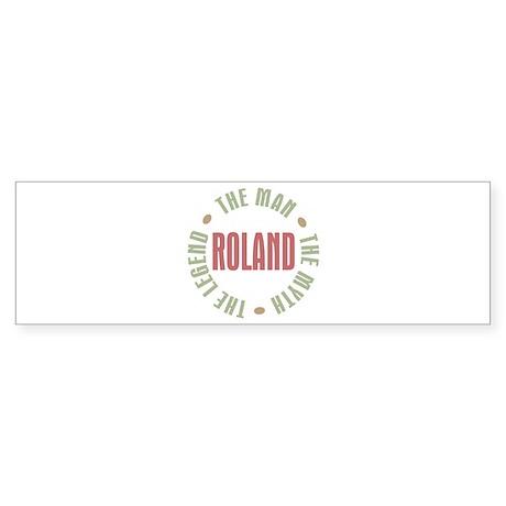 Roland Man Myth Legend Bumper Sticker