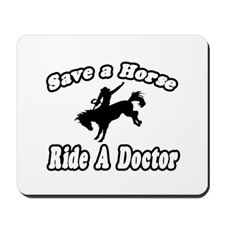 """Save Horse, Ride Doctor"" Mousepad"