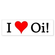 I Love Oi! Bumper Bumper Sticker